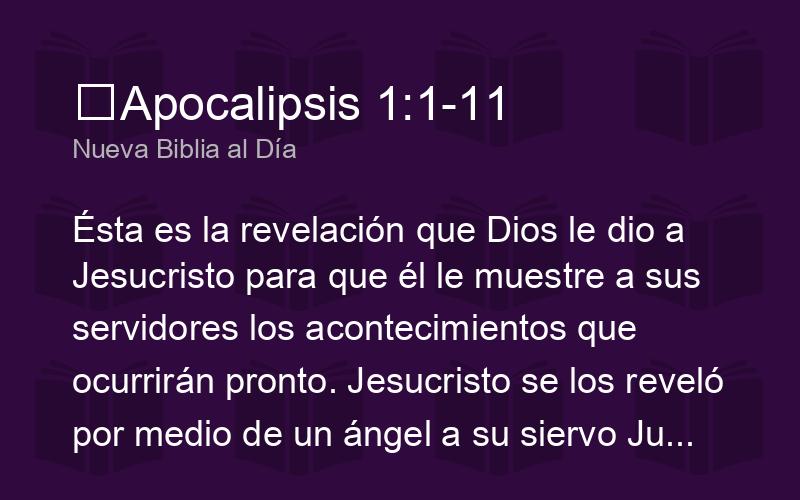 Apocalipsis 1:1-11 NBD - Ésta es la revelación que Dios