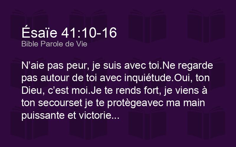 Ésaïe 41:10-16 PDV - N'aie pas peur, je suis avec toi.Ne